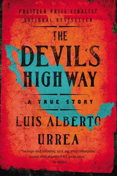 The Devil's Highway By Urrea, Luis Alberto